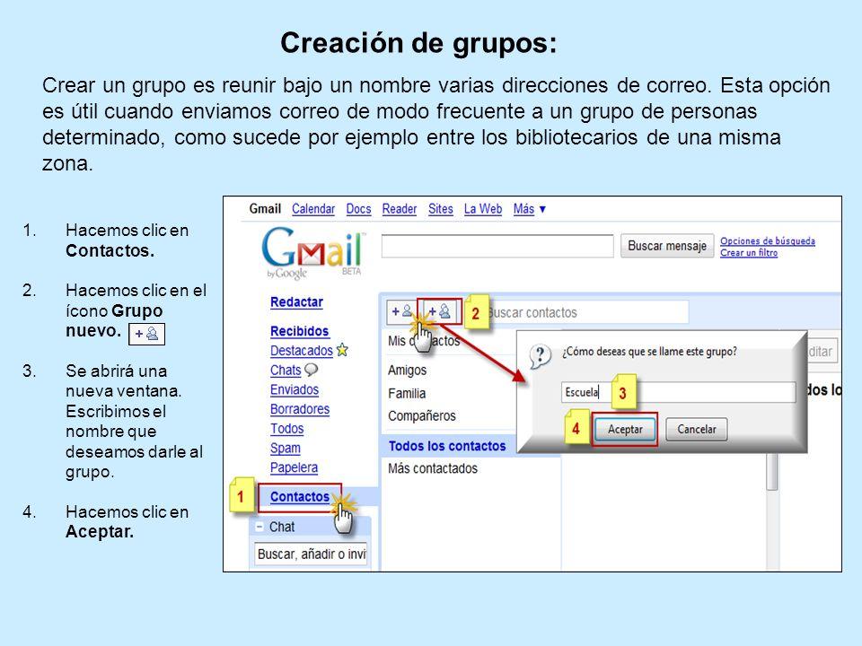 Crear un grupo es reunir bajo un nombre varias direcciones de correo. Esta opción es útil cuando enviamos correo de modo frecuente a un grupo de perso