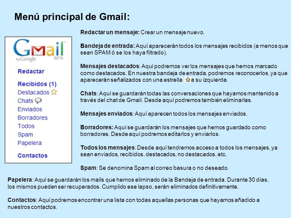 Menú principal de Gmail: Papelera: Aquí se guardarán los mails que hemos eliminado de la Bandeja de entrada. Durante 30 días, los mismos pueden ser re