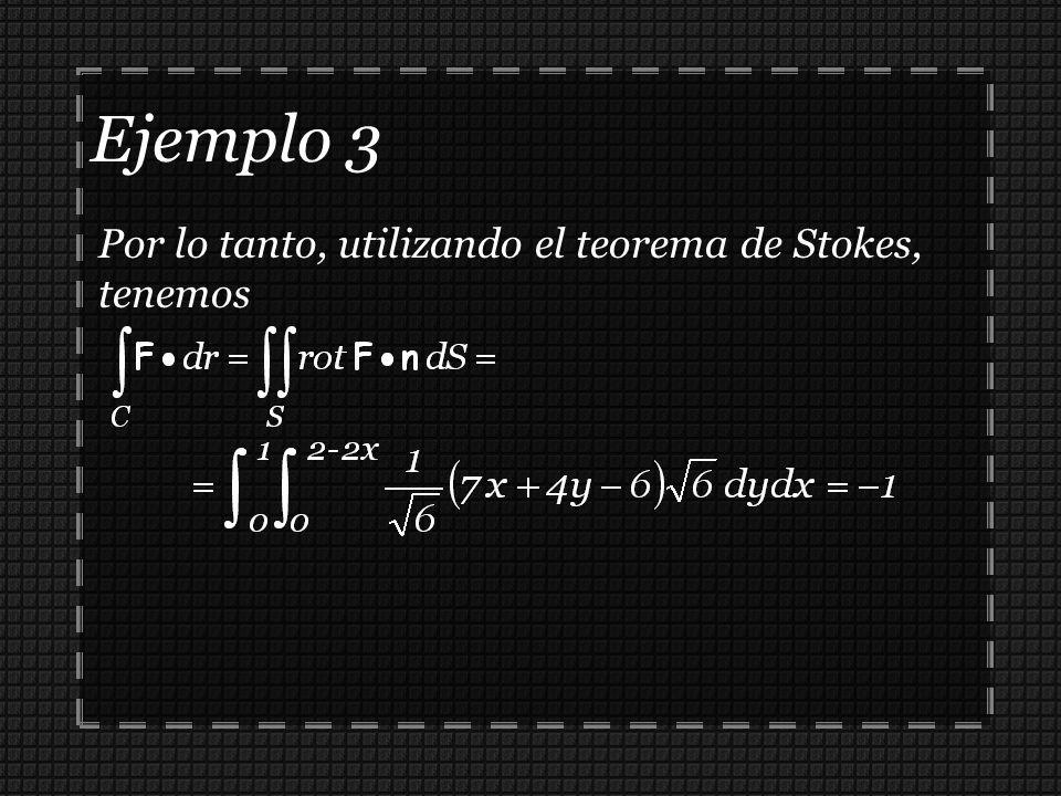 Por lo tanto, utilizando el teorema de Stokes, tenemos Ejemplo 3