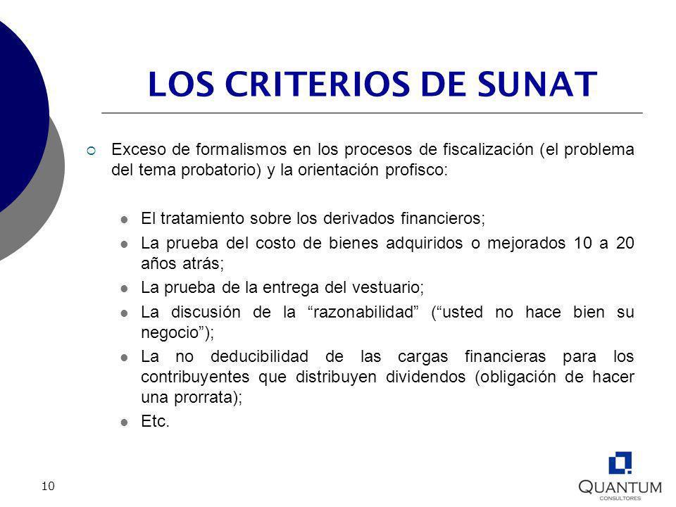 10 LOS CRITERIOS DE SUNAT Exceso de formalismos en los procesos de fiscalización (el problema del tema probatorio) y la orientación profisco: El trata