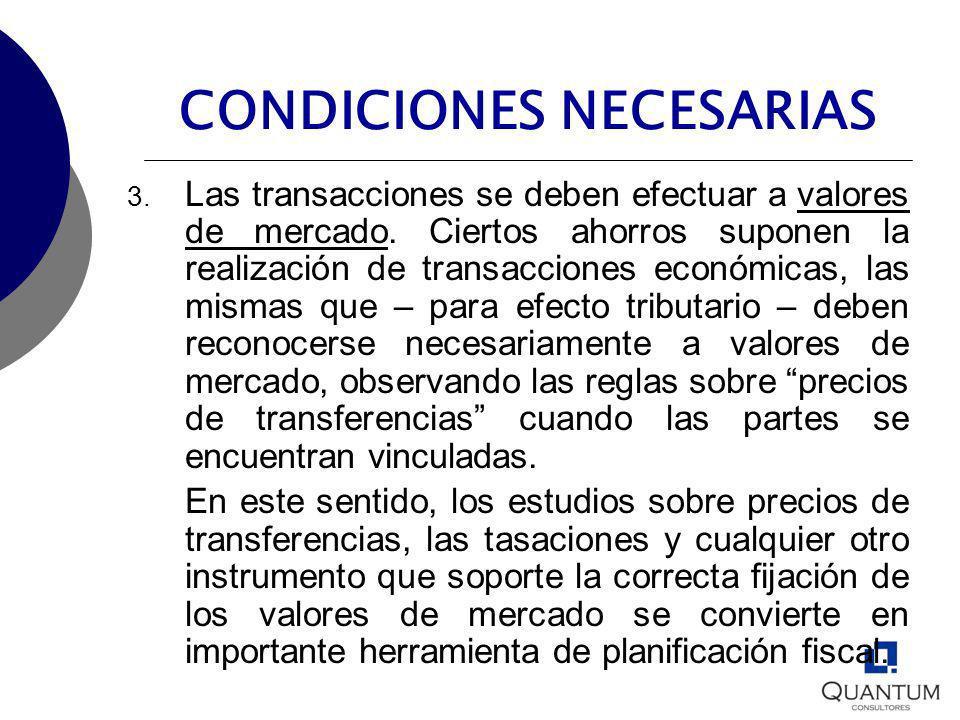CONDICIONES NECESARIAS 3. Las transacciones se deben efectuar a valores de mercado. Ciertos ahorros suponen la realización de transacciones económicas