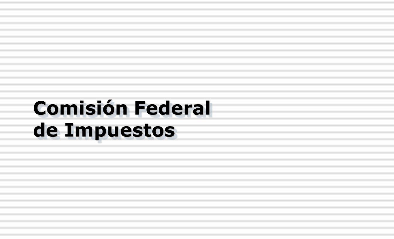 Comisión Federal de Impuestos Comisión Federal de Impuestos