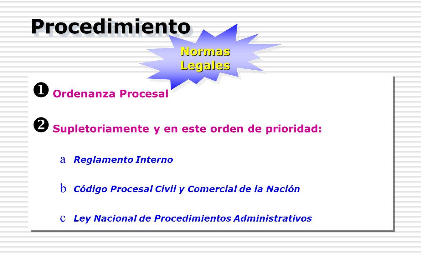 Ordenanza Procesal Supletoriamente y en este orden de prioridad: a Reglamento Interno b Código Procesal Civil y Comercial de la Nación c Ley Nacional