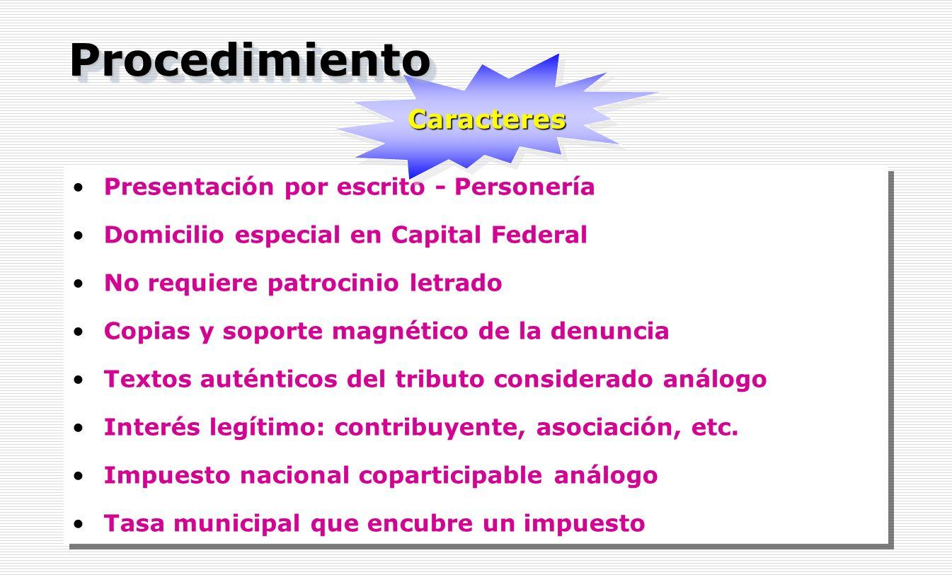 Presentación por escrito - Personería Domicilio especial en Capital Federal No requiere patrocinio letrado Copias y soporte magnético de la denuncia T