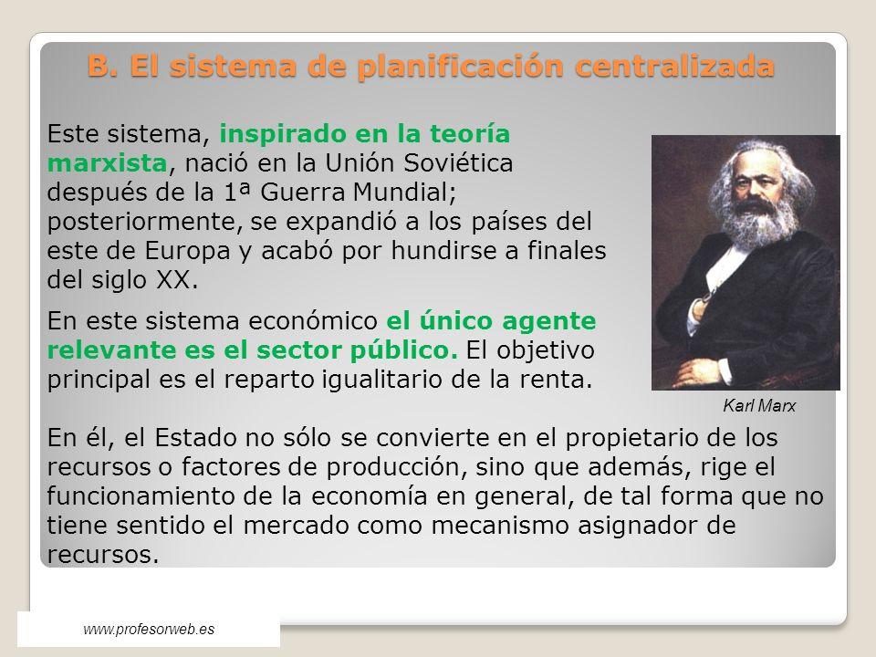 B. El sistema de planificación centralizada Este sistema, inspirado en la teoría marxista, nació en la Unión Soviética después de la 1ª Guerra Mundial