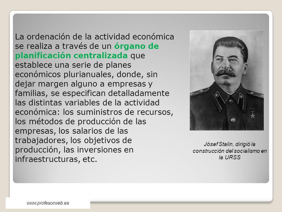 www.profesorweb.es La ordenación de la actividad económica se realiza a través de un órgano de planificación centralizada que establece una serie de p