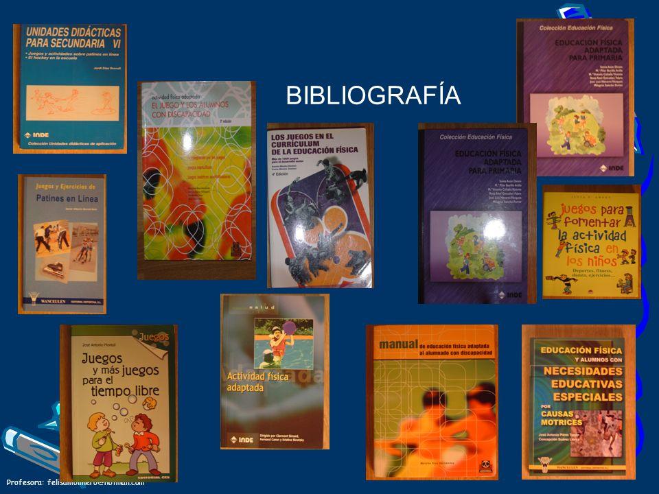 Profesora: felisamolinero@hotmail.com BIBLIOGRAFÍA