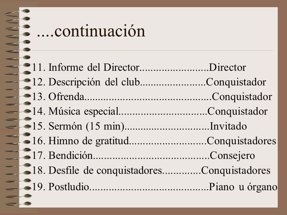 ORDEN DEL CULTO DIVINO 1. Preludio musical................................Piano 2. Entrada de oficiantes 3. Desfile de conquistadores...............Co