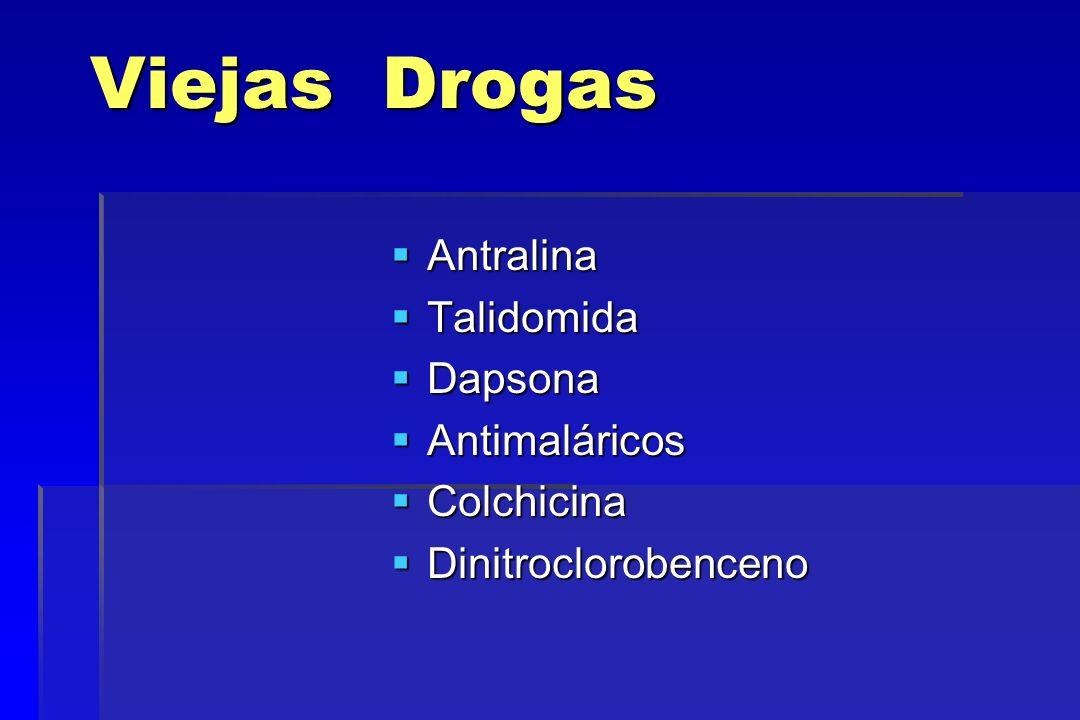 Viejas Drogas Antralina Antralina Talidomida Talidomida Dapsona Dapsona Antimaláricos Antimaláricos Colchicina Colchicina Dinitroclorobenceno Dinitroc