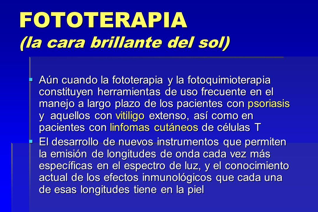 FOTOTERAPIA (la cara brillante del sol) Aún cuando la fototerapia y la fotoquimioterapia constituyen herramientas de uso frecuente en el manejo a larg