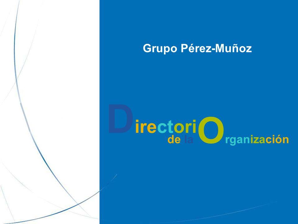 Grupo Pérez-Muñoz de la O rganización D irectori