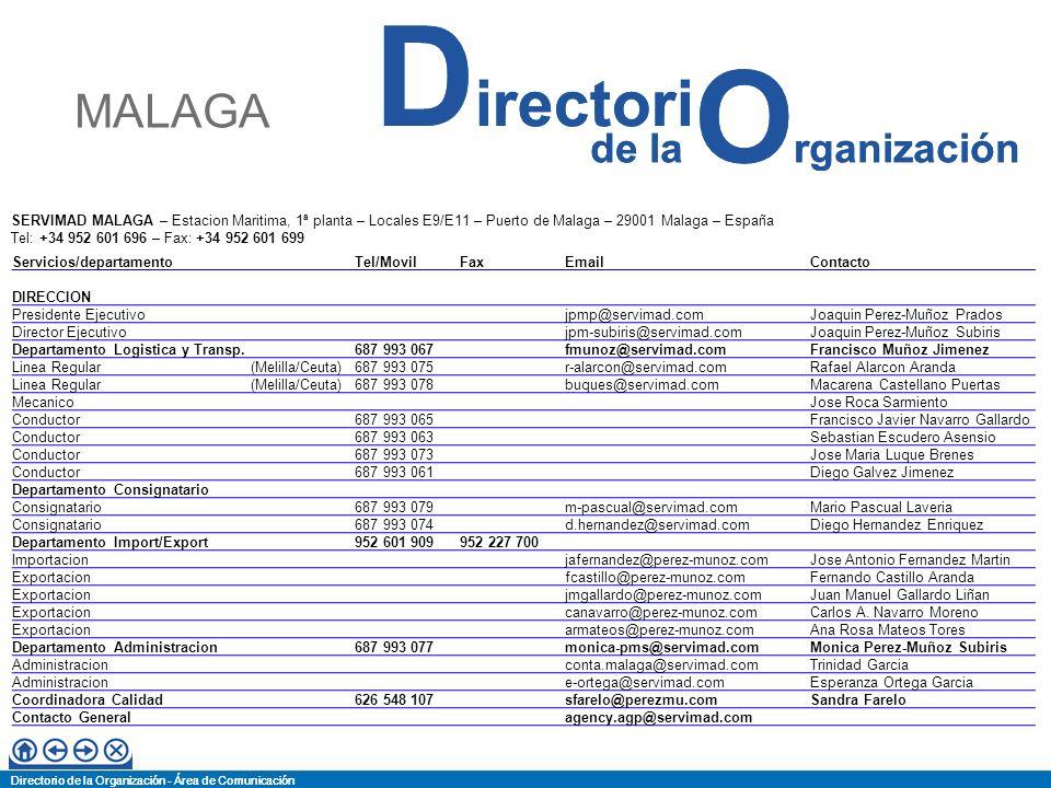Directorio de la Organización - Área de Comunicación de la O rganización D irectori Directorio de la Organización - Área de Comunicación de la O rganización D irectori AGENCIA PEREZ MUÑOZ TRANSPORTES - Autovia de Campanillas - c/Gluck, 1 - 29590 MALAGA – España Tlf.: +34 952 437 677 - Fax: +34 952 437 501 Servicios/departamento Tel/MovilFaxEmailContacto DIRECCION Gerentejuanpemu@perezmunoz.comJuan Perez-Muñoz Sanz Director ComercialExt 905629 566 744Juan Zorrilla Herrera Departamento Logistica y Transp.