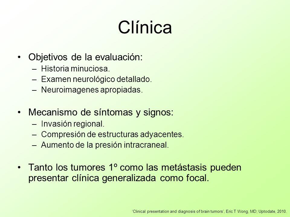 Clínica Objetivos de la evaluación: –Historia minuciosa. –Examen neurológico detallado. –Neuroimagenes apropiadas. Mecanismo de síntomas y signos: –In