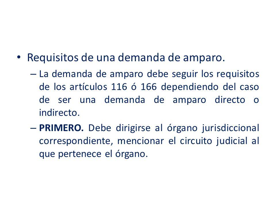 Requisitos de una demanda de amparo. – La demanda de amparo debe seguir los requisitos de los artículos 116 ó 166 dependiendo del caso de ser una dema
