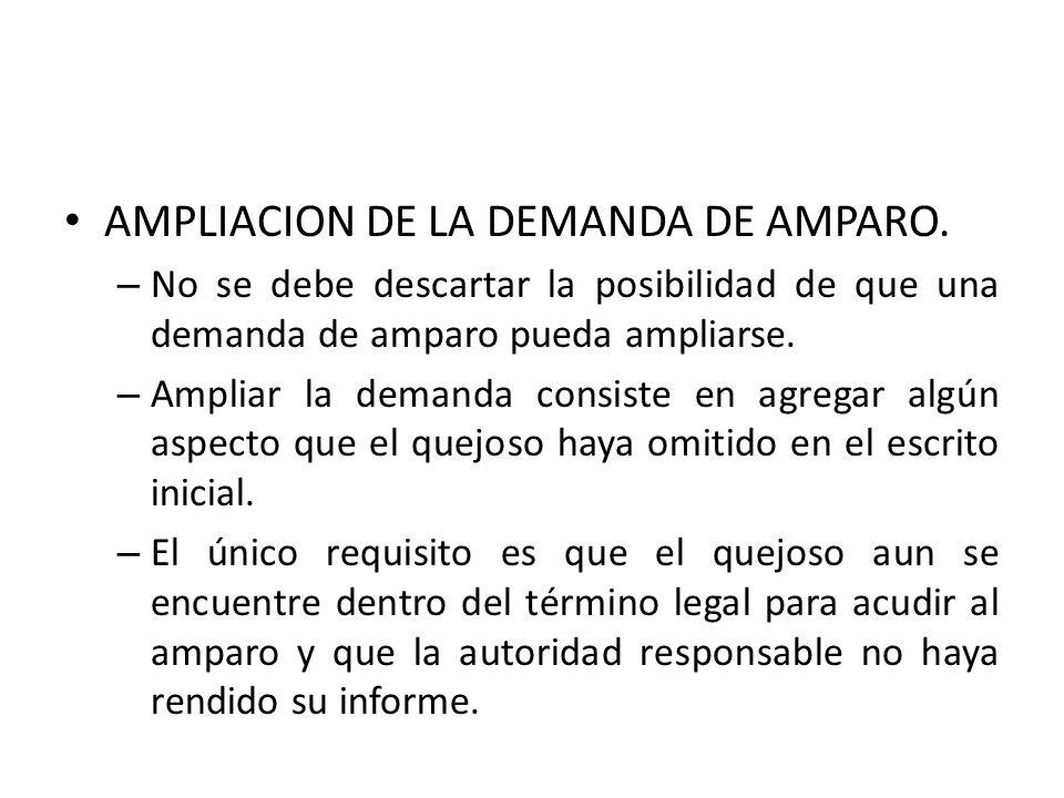 AMPLIACION DE LA DEMANDA DE AMPARO. – No se debe descartar la posibilidad de que una demanda de amparo pueda ampliarse. – Ampliar la demanda consiste