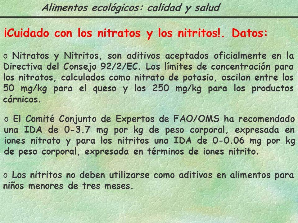 ¡Cuidado con los nitratos y los nitritos! Nitrosamina s Nitrosamida s Nitrosamina s Nitrosamida s Metahemoglobinosis Alimentos ecológicos: calidad y s