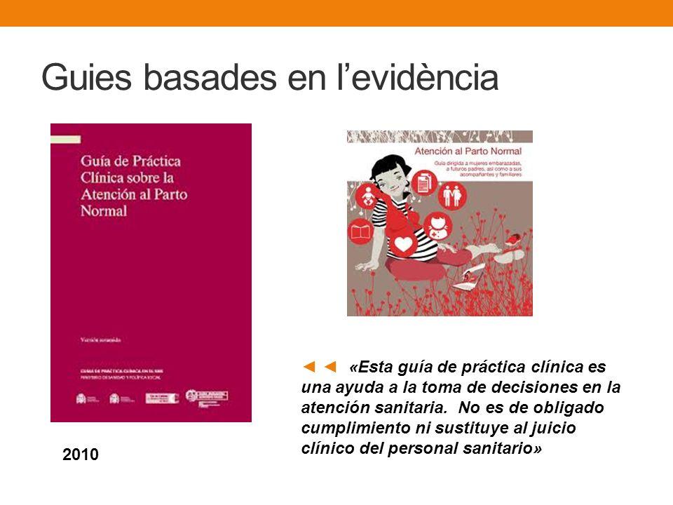 Guies basades en levidència 2010 «Esta guía de práctica clínica es una ayuda a la toma de decisiones en la atención sanitaria. No es de obligado cumpl