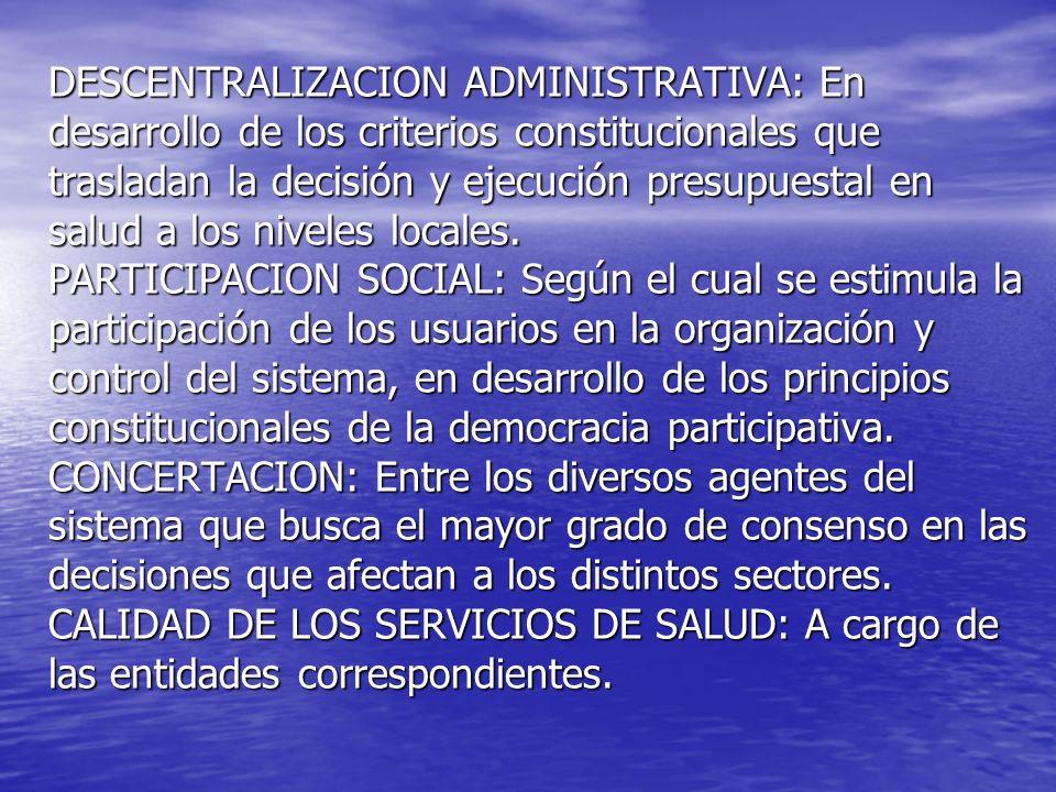 DESCENTRALIZACION ADMINISTRATIVA: En desarrollo de los criterios constitucionales que trasladan la decisión y ejecución presupuestal en salud a los ni