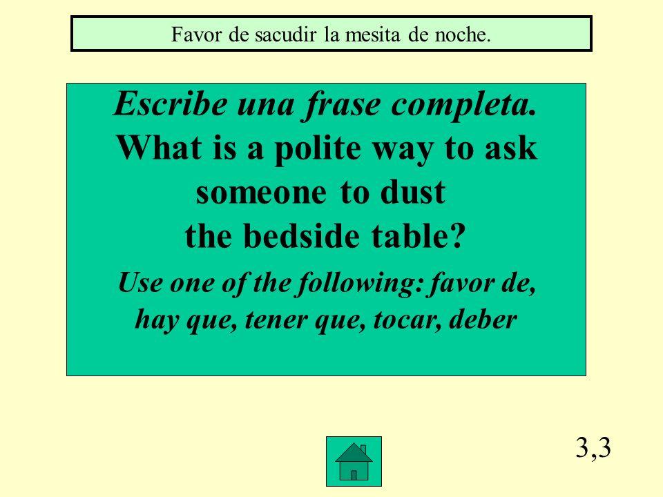 3,2 --¿Nos puede dar las respuestas del examen? --¡No, no _____ puedo dar las repuestas! les/os