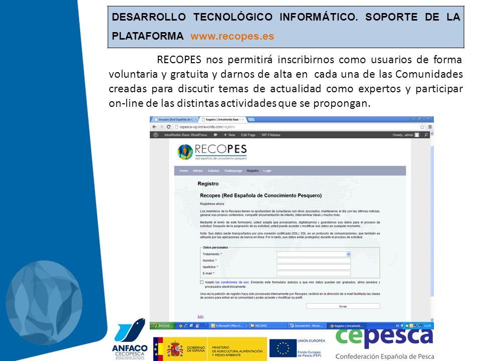 DESARROLLO TECNOLÓGICO INFORMÁTICO. SOPORTE DE LA PLATAFORMA www.recopes.es RECOPES nos permitirá inscribirnos como usuarios de forma voluntaria y gra