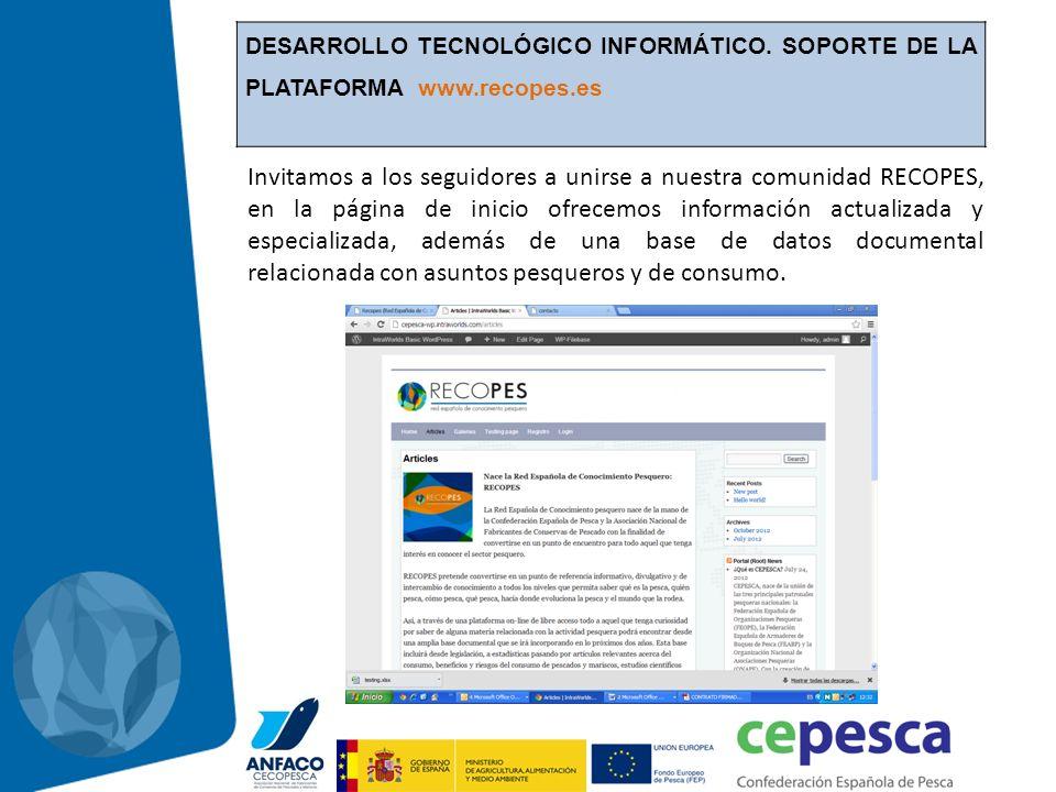 DESARROLLO TECNOLÓGICO INFORMÁTICO. SOPORTE DE LA PLATAFORMA www.recopes.es Invitamos a los seguidores a unirse a nuestra comunidad RECOPES, en la pág