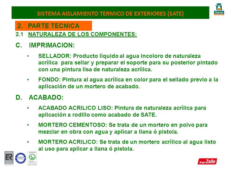 2. PARTE TECNICA 2.1 NATURALEZA DE LOS COMPONENTES: C. IMPRIMACION: SELLADOR: Producto líquido al agua incoloro de naturaleza acrílica para sellar y p
