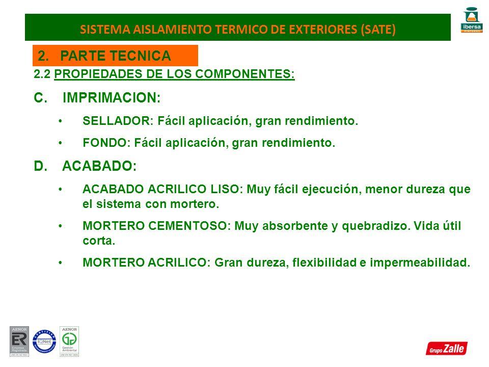 2. PARTE TECNICA 2.2 PROPIEDADES DE LOS COMPONENTES: C. IMPRIMACION: SELLADOR: Fácil aplicación, gran rendimiento. FONDO: Fácil aplicación, gran rendi