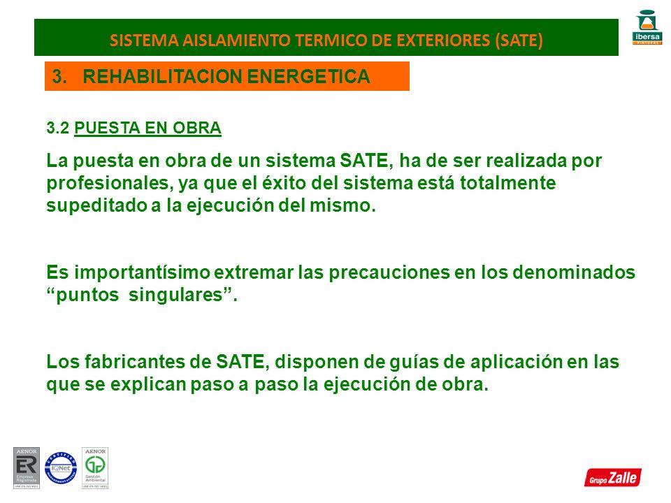3. REHABILITACION ENERGETICA 3.2 PUESTA EN OBRA La puesta en obra de un sistema SATE, ha de ser realizada por profesionales, ya que el éxito del siste
