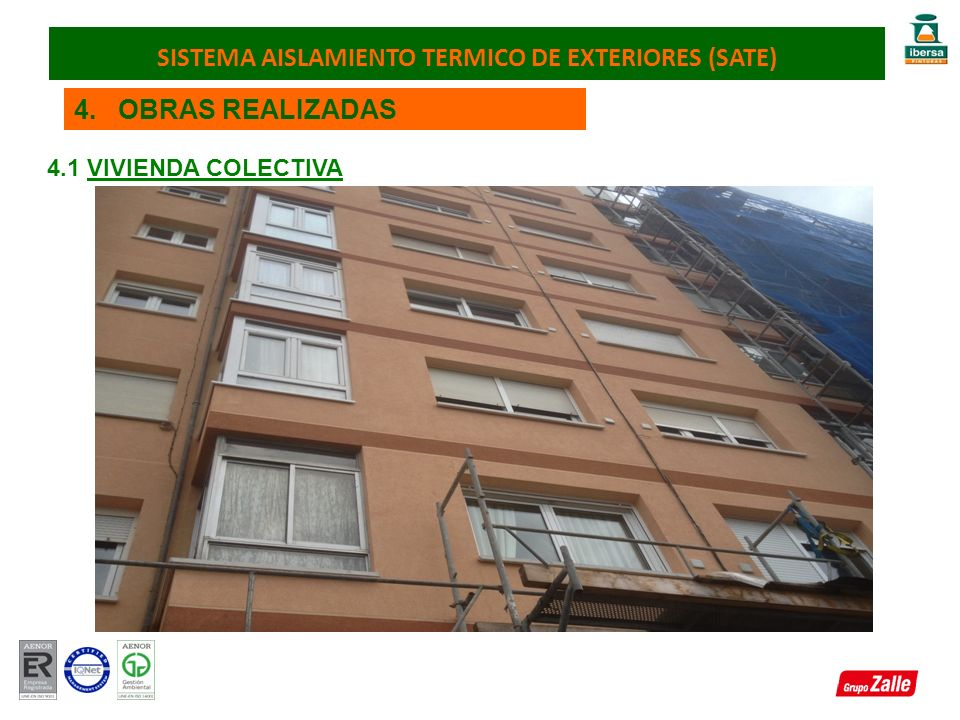 4. OBRAS REALIZADAS 4.1 VIVIENDA COLECTIVA SISTEMA AISLAMIENTO TERMICO DE EXTERIORES (SATE)