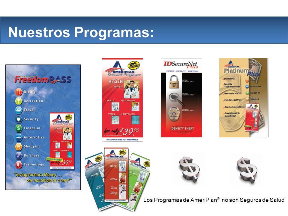 The Company Nuestros Programas: Los Programas de AmeriPlan ® no son Seguros de Salud