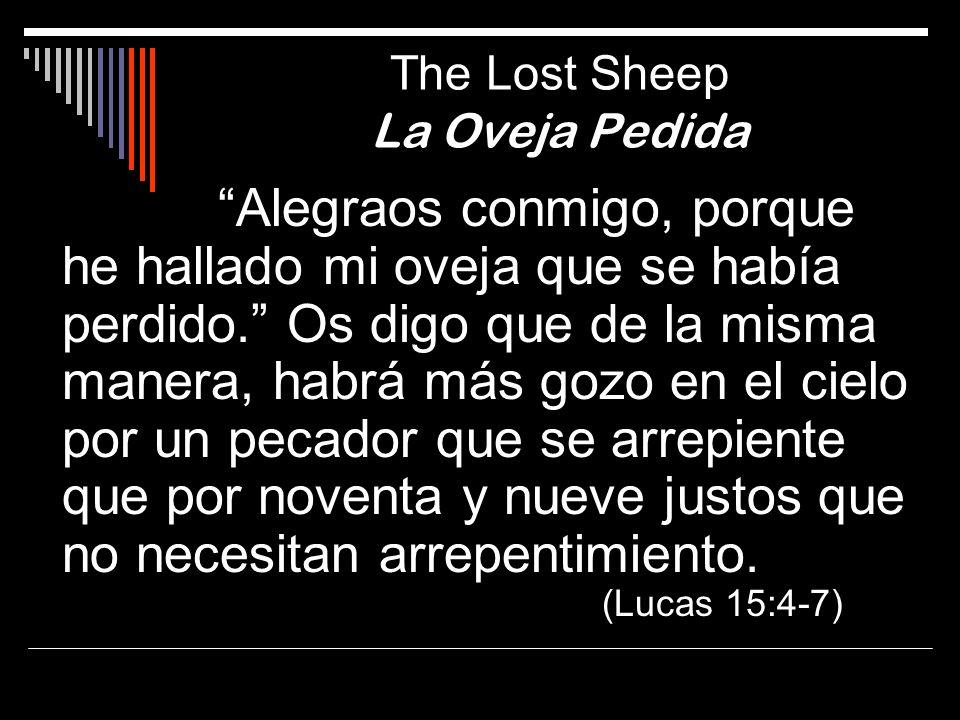 Alegraos conmigo, porque he hallado mi oveja que se había perdido. Os digo que de la misma manera, habrá más gozo en el cielo por un pecador que se ar
