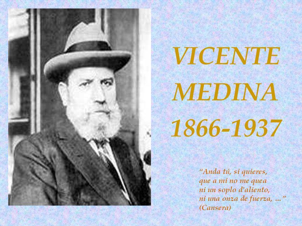 V icente M edina T omás nació en Archena (Murcia) el 27 de octubre de 1866 siendo el primer hijo del matrimonio formado por Juan de Dios Medina, jornalero, y Joaquina Tomás, costurera a domicilio.