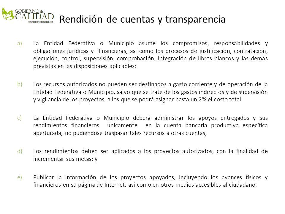 Rendición de cuentas y transparencia a)La Entidad Federativa o Municipio asume los compromisos, responsabilidades y obligaciones jurídicas y financier
