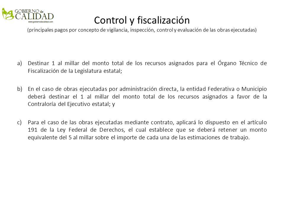 Control y fiscalización (principales pagos por concepto de vigilancia, inspección, control y evaluación de las obras ejecutadas) a)Destinar 1 al milla