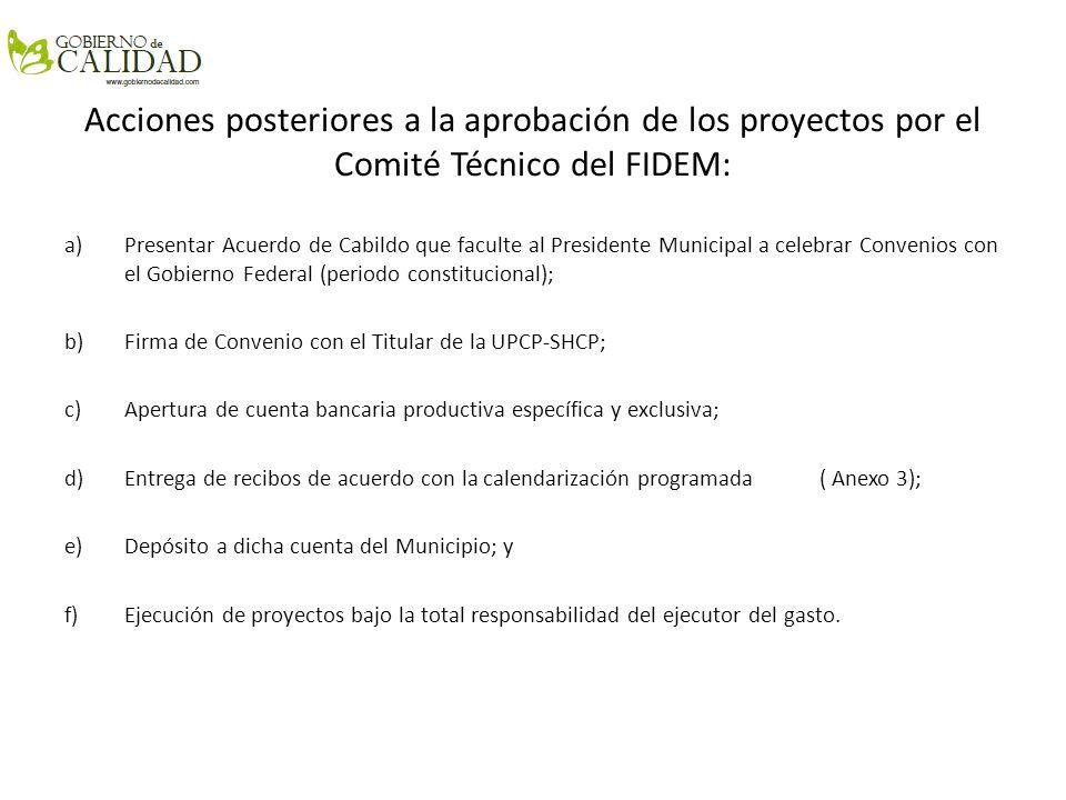 Acciones posteriores a la aprobación de los proyectos por el Comité Técnico del FIDEM: a)Presentar Acuerdo de Cabildo que faculte al Presidente Munici