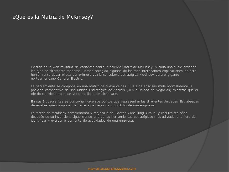 La Matriz de McKinsey según McKinsey Cuadrantes Invertir / Crecer: -Enfocar todos los recursos posibles hacia éste área de negocio.
