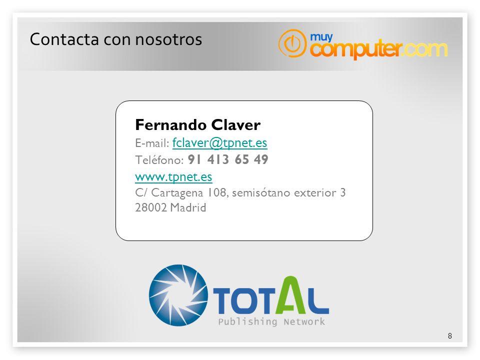 8 Contacta con nosotros Fernando Claver E-mail: fclaver@tpnet.esfclaver@tpnet.es Teléfono: 91 413 65 49 www.tpnet.es C/ Cartagena 108, semisótano exte