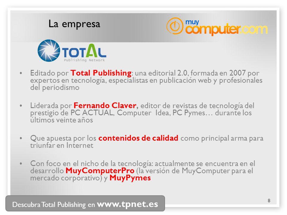 8 La empresa Editado por Total Publishing: una editorial 2.0, formada en 2007 por expertos en tecnología, especialistas en publicación web y profesion
