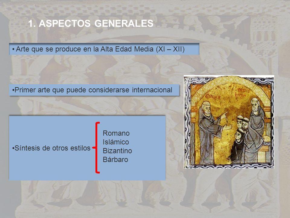 1.ASPECTOS GENERALES Arte que se produce en la Alta Edad Media (XI – XII) Primer arte que puede considerarse internacional Síntesis de otros estilos R