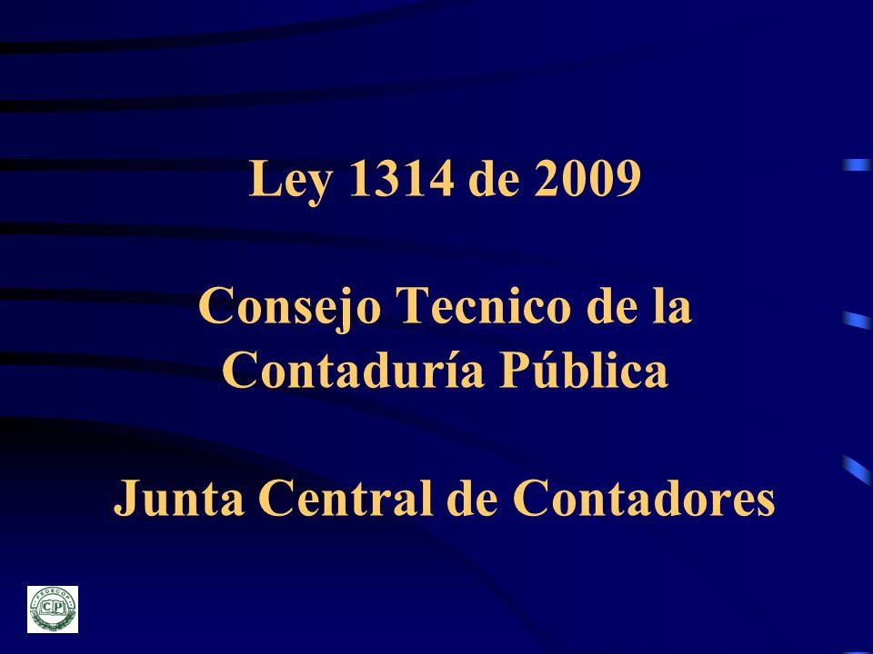Ley 1314 de 2009 Consejo Tecnico de la Contaduría Pública Junta Central de Contadores