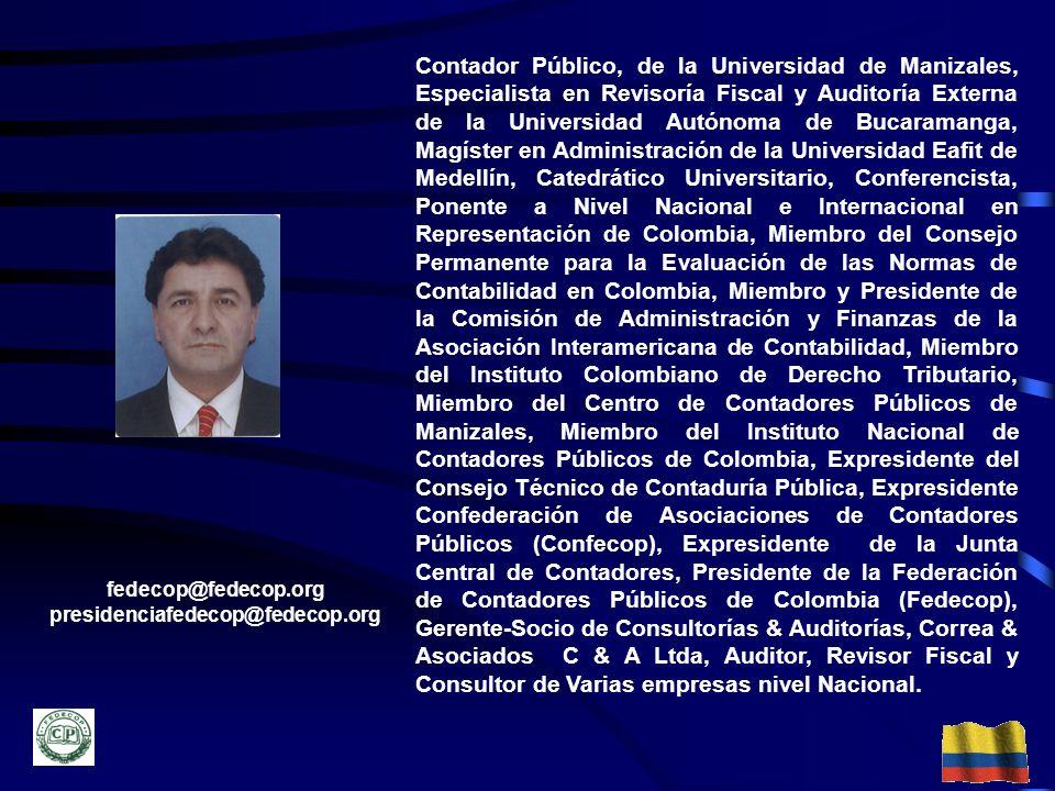25 Contador Público, de la Universidad de Manizales, Especialista en Revisoría Fiscal y Auditoría Externa de la Universidad Autónoma de Bucaramanga, M