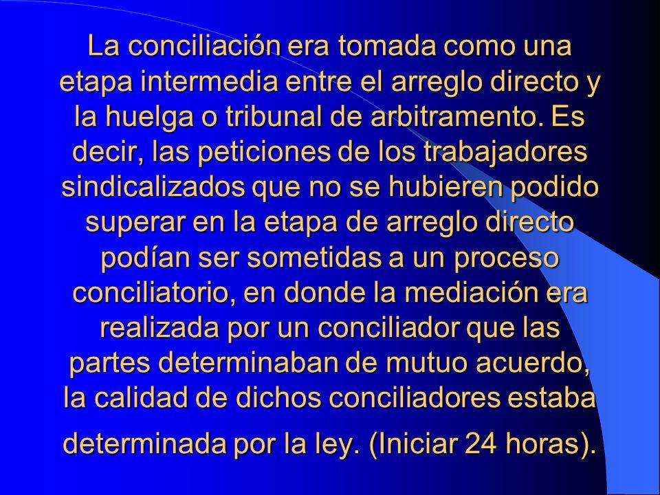 La conciliación era tomada como una etapa intermedia entre el arreglo directo y la huelga o tribunal de arbitramento. Es decir, las peticiones de los