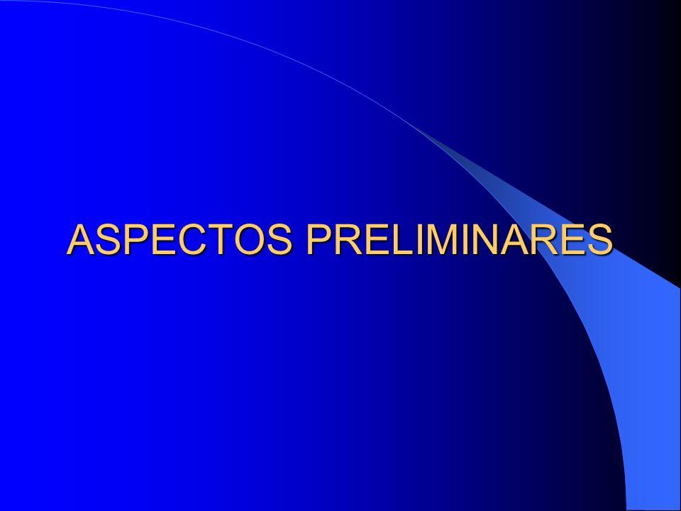 ASPECTOS PRELIMINARES