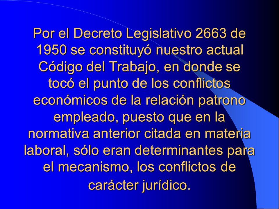 Por el Decreto Legislativo 2663 de 1950 se constituyó nuestro actual Código del Trabajo, en donde se tocó el punto de los conflictos económicos de la