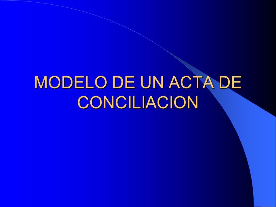 MODELO DE UN ACTA DE CONCILIACION