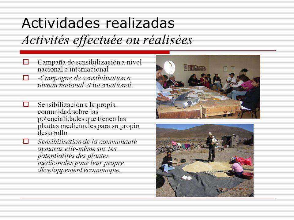 Actividades realizadas Activités effectuée ou réalisées Campaña de sensibilización a nivel nacional e internacional -Campagne de sensibilisation a niv