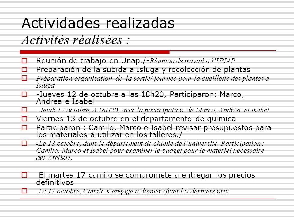 Actividades realizadas Activités réalisées : Reunión de trabajo en Unap./- Réunion de travail a lUNAP Preparación de la subida a Isluga y recolección