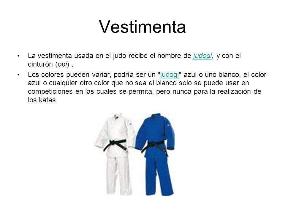 Vestimenta La vestimenta usada en el judo recibe el nombre de judogi, y con el cinturón (obi).judogi Los colores pueden variar, podría ser un