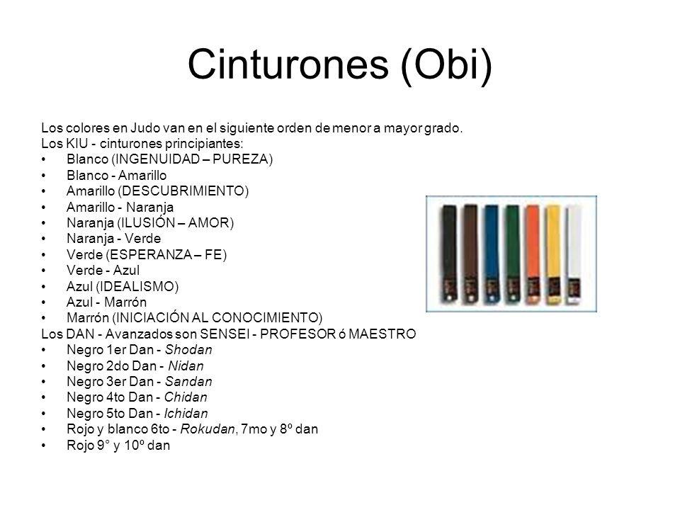 Cinturones (Obi) Los colores en Judo van en el siguiente orden de menor a mayor grado. Los KIU - cinturones principiantes: Blanco (INGENUIDAD – PUREZA