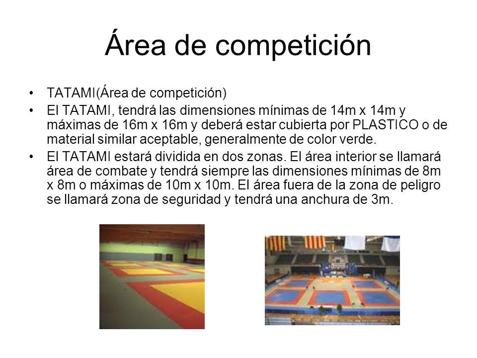 Área de competición TATAMI(Área de competición) El TATAMI, tendrá las dimensiones mínimas de 14m x 14m y máximas de 16m x 16m y deberá estar cubierta